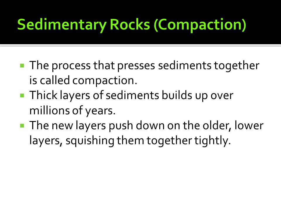 Sedimentary Rocks (Compaction)