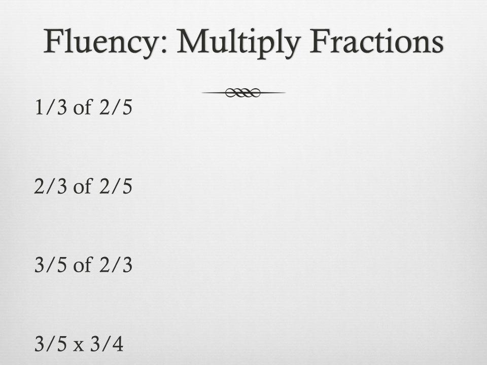 Fluency: Multiply Fractions