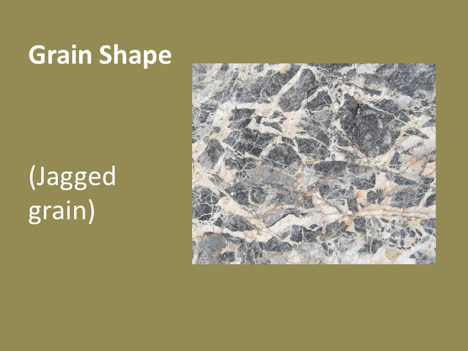 Grain Shape (Jagged grain)