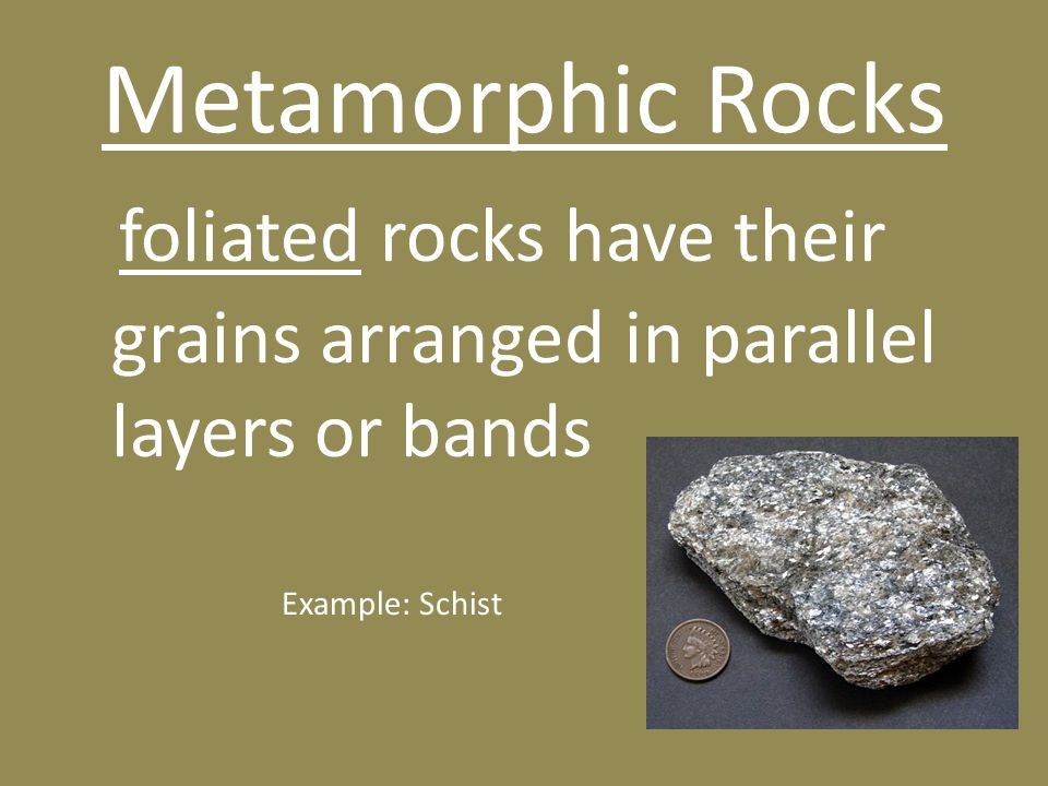 foliated rocks have their grains arranged in parallel layers or bands