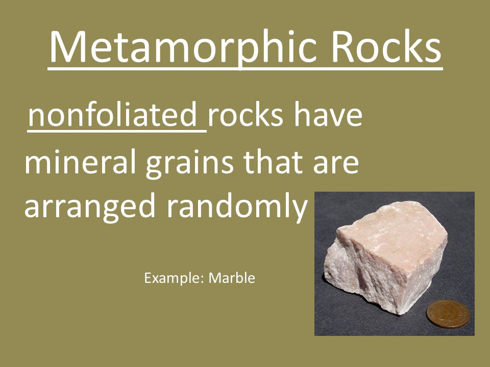 nonfoliated rocks have mineral grains that are arranged randomly