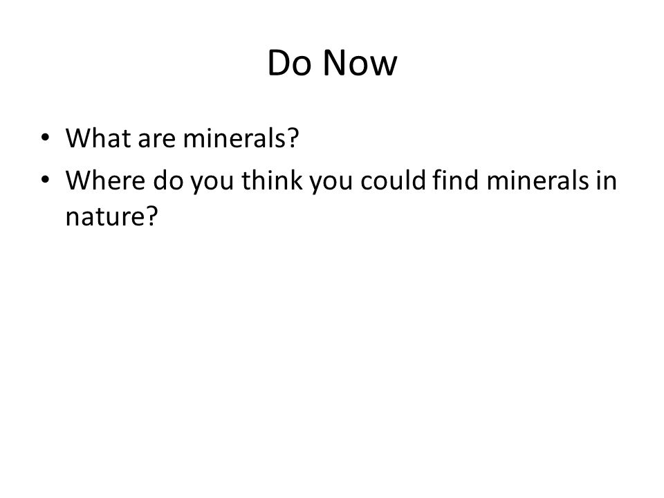 Do Now What are minerals