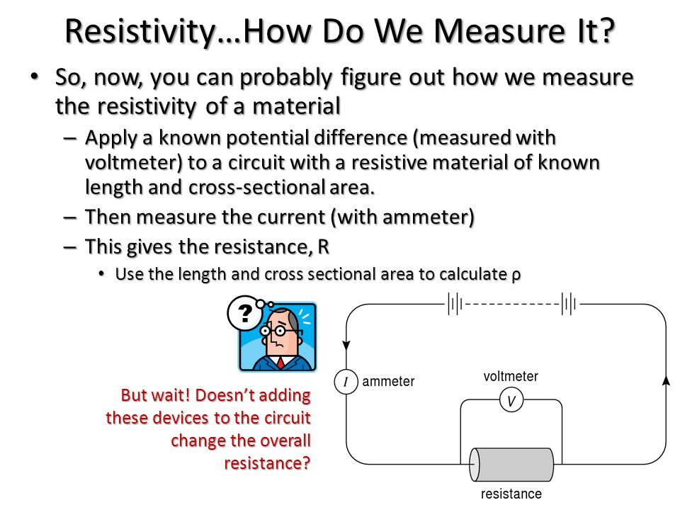 Resistivity…How Do We Measure It