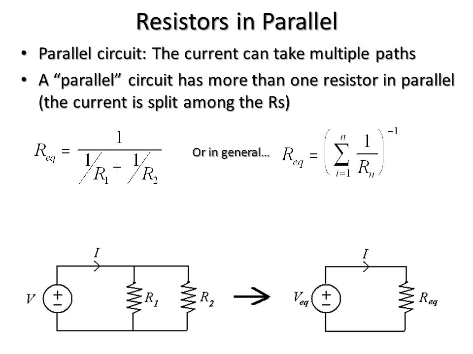 Resistors in Parallel Parallel circuit: The current can take multiple paths.