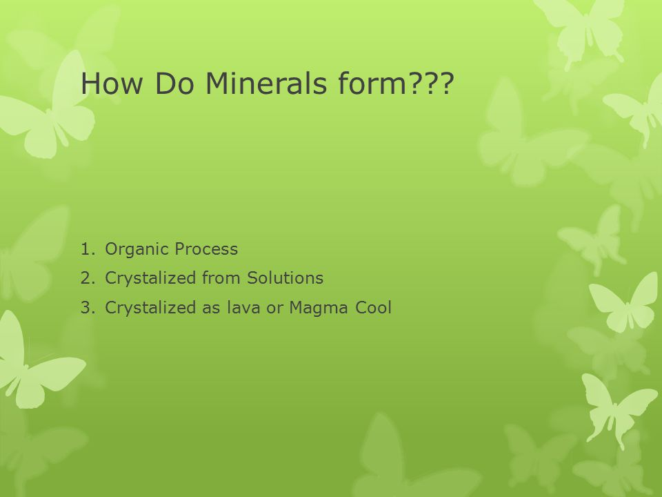 How Do Minerals form Organic Process Crystalized from Solutions