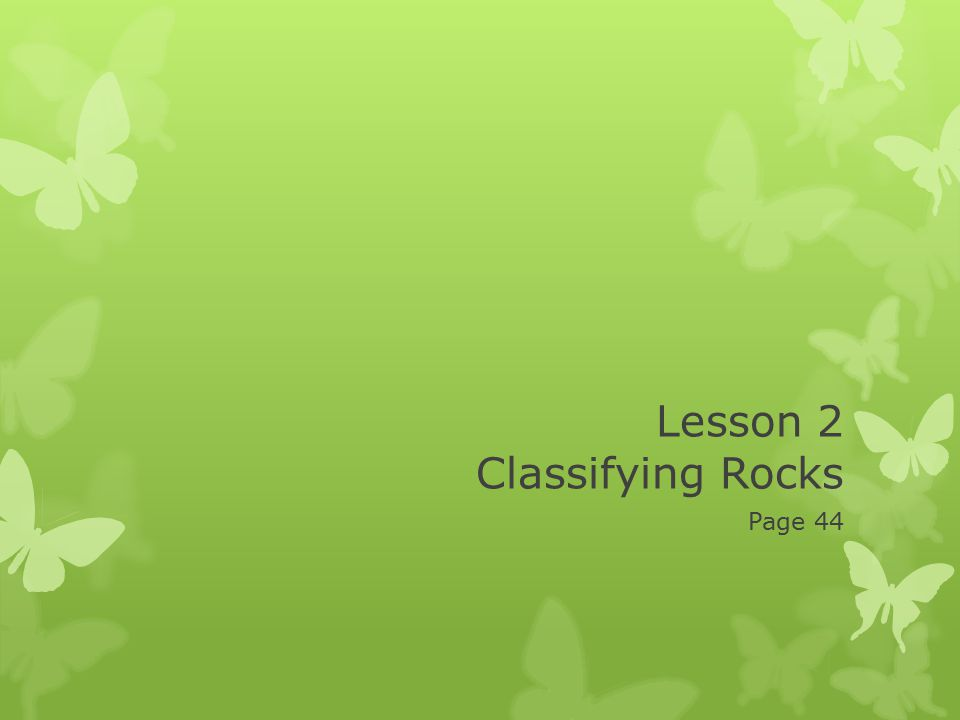 Lesson 2 Classifying Rocks
