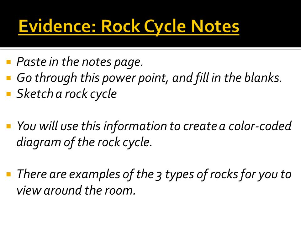 Evidence: Rock Cycle Notes