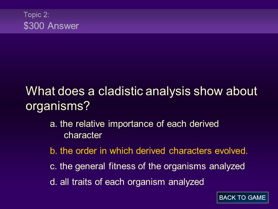 What does a cladistic analysis show about organisms