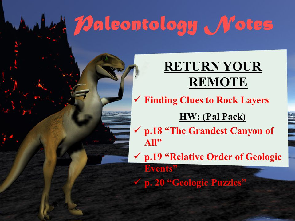 Paleontology Notes RETURN YOUR REMOTE Finding Clues to Rock Layers