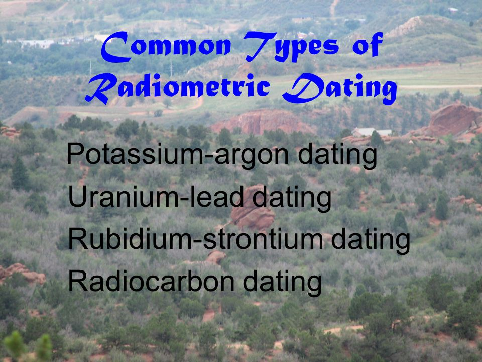 Common Types of Radiometric Dating