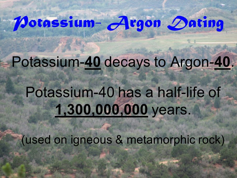 Potassium- Argon Dating
