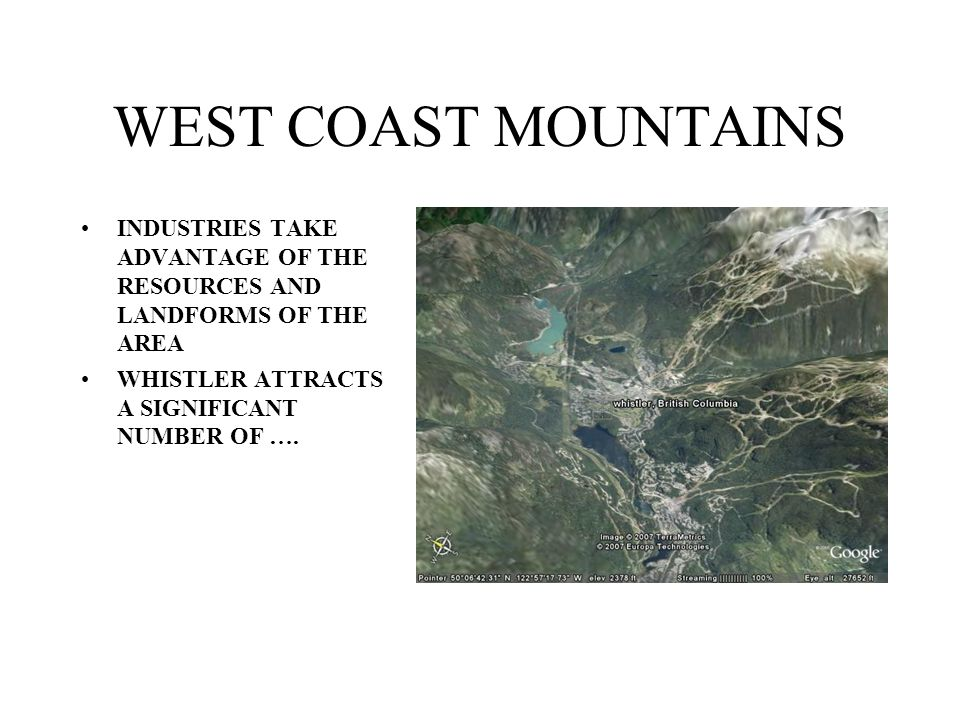 WEST COAST MOUNTAINS INDUSTRIES TAKE ADVANTAGE OF THE RESOURCES AND LANDFORMS OF THE AREA.