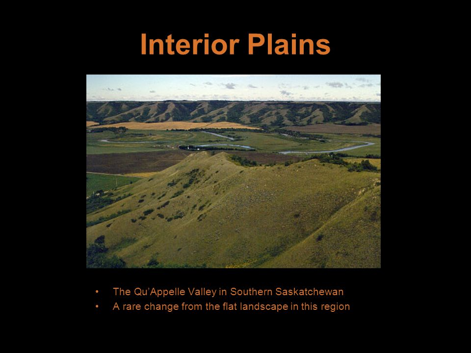 Interior Plains The Qu'Appelle Valley in Southern Saskatchewan