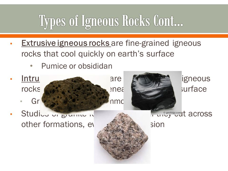 Types of Igneous Rocks Cont…