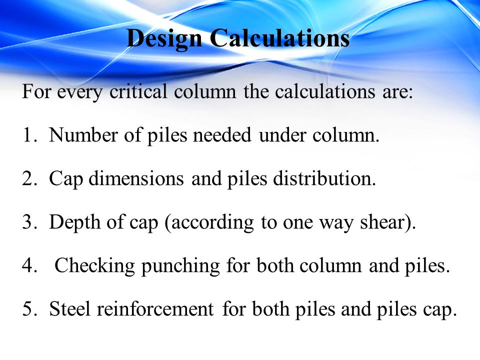 Design Calculations For every critical column the calculations are: