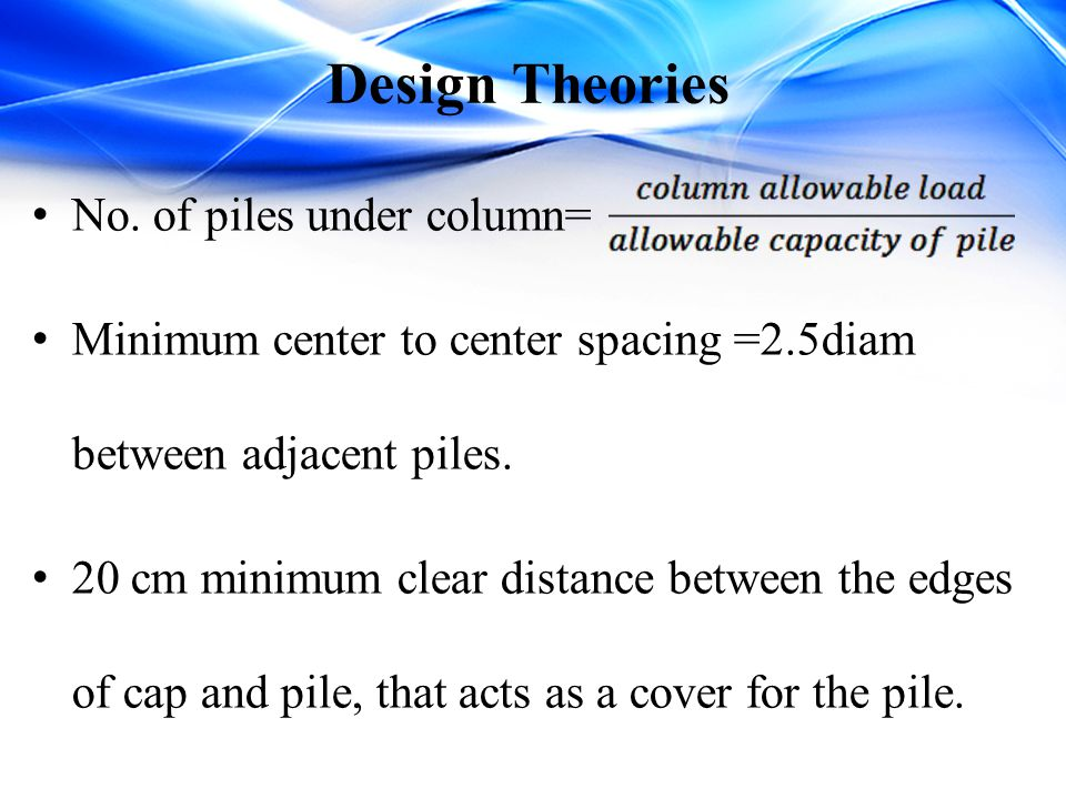 Design Theories No. of piles under column=