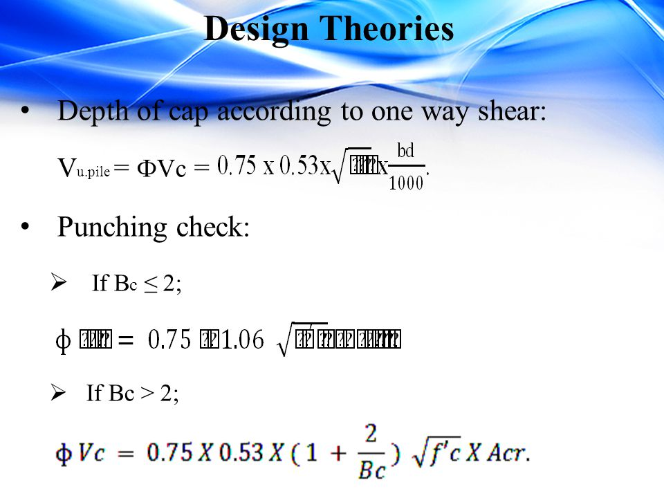Design Theories Depth of cap according to one way shear: