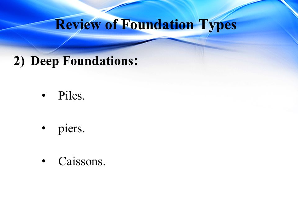 Review of Foundation Types