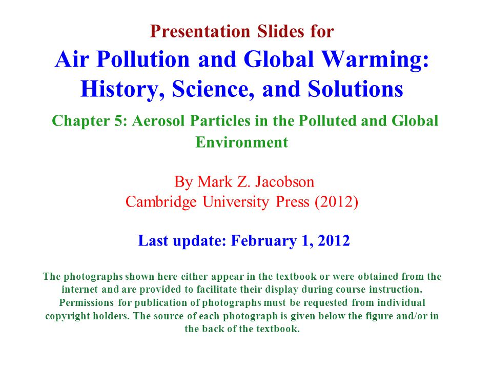 Presentation Slides for Air Pollution and Global Warming: History, Science, and Solutions Chapter 5: Aerosol Particles in the Polluted and Global Environment By Mark Z.
