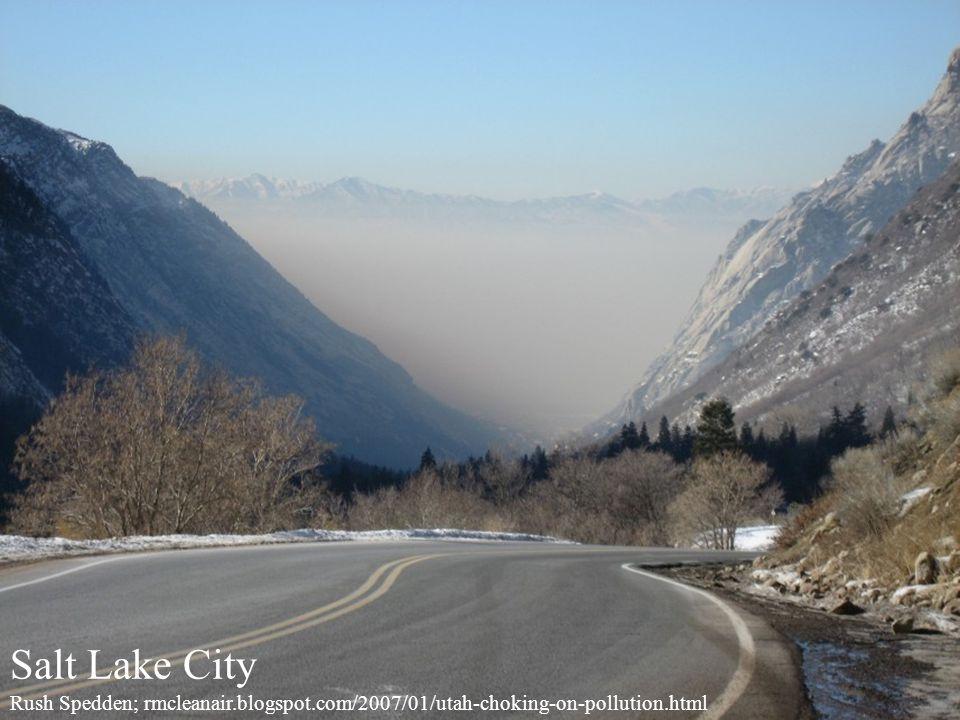 Salt Lake City Rush Spedden; rmcleanair.blogspot.com/2007/01/utah-choking-on-pollution.html