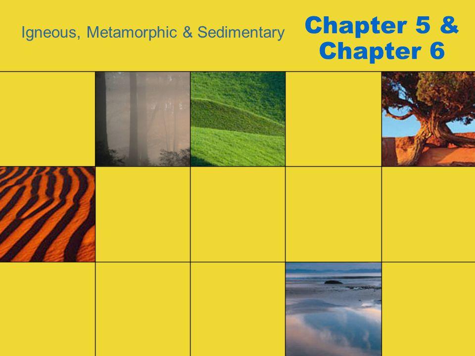Igneous, Metamorphic & Sedimentary
