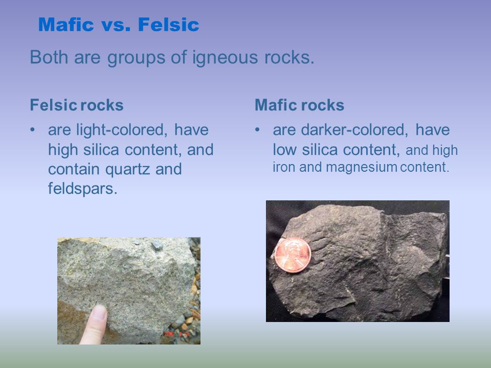 Both are groups of igneous rocks.