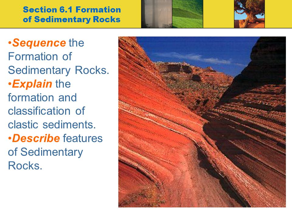 Section 6.1 Formation of Sedimentary Rocks