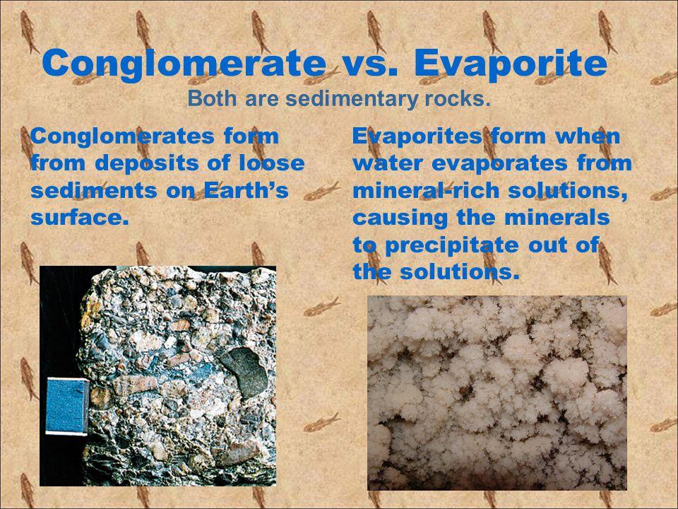 Conglomerate vs. Evaporite
