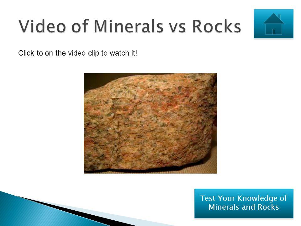 Video of Minerals vs Rocks