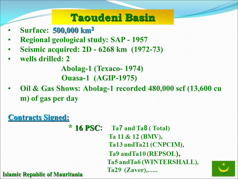 Taoudeni Basin * 16 PSC: Ta7 and Ta8 ( Total) Surface: 500,000 km2