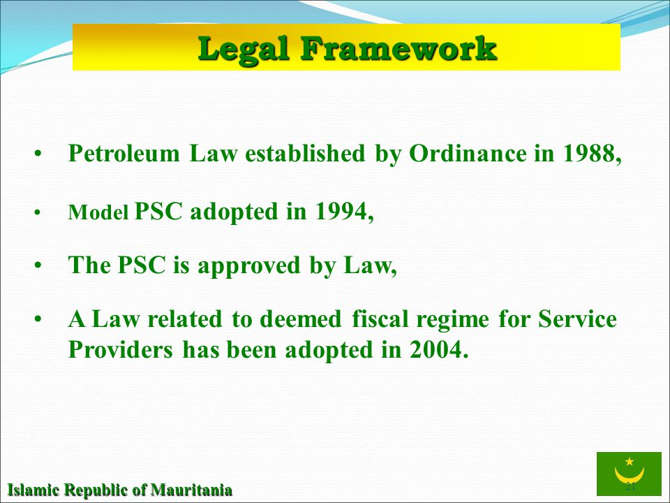 Legal Framework Petroleum Law established by Ordinance in 1988,