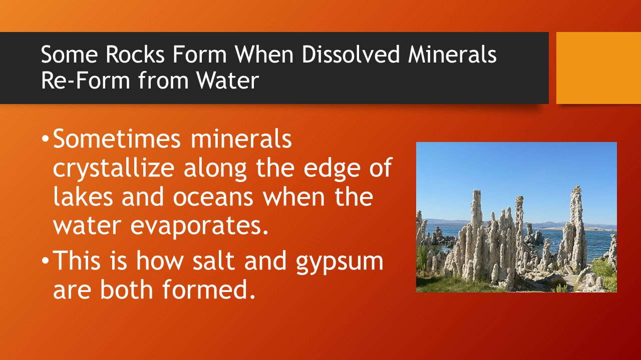 Some Rocks Form When Dissolved Minerals Re-Form from Water