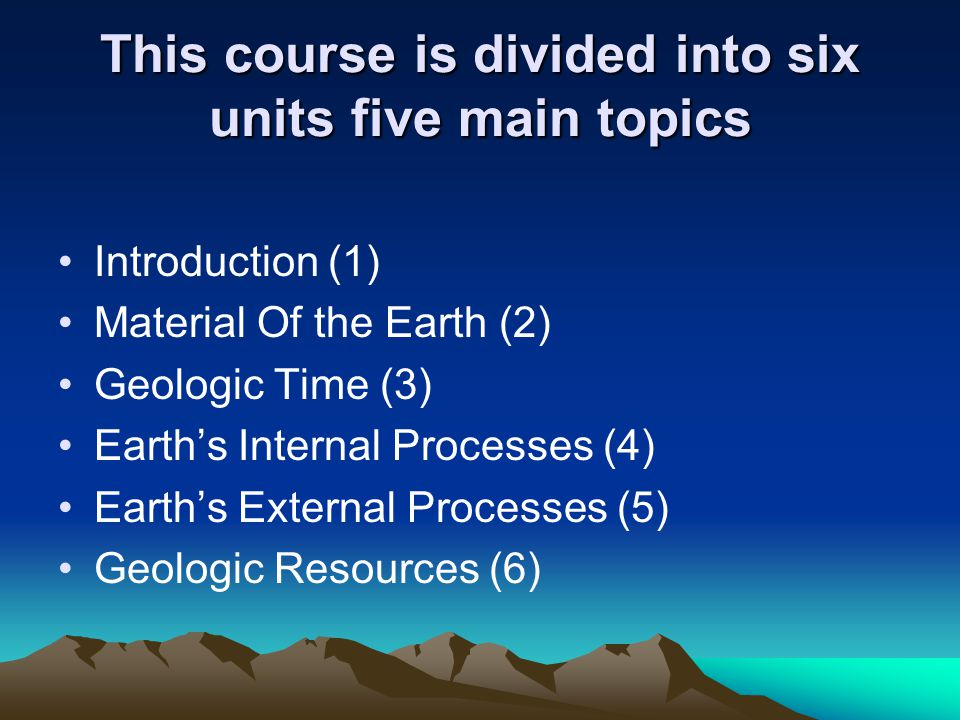 This course is divided into six units five main topics