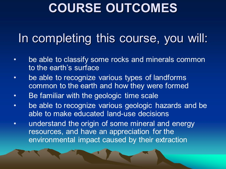 COURSE OUTCOMES In completing this course, you will:
