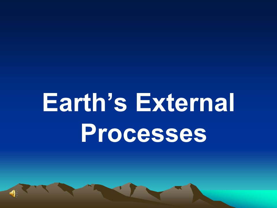 Earth's External Processes