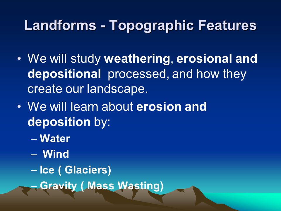 Landforms - Topographic Features