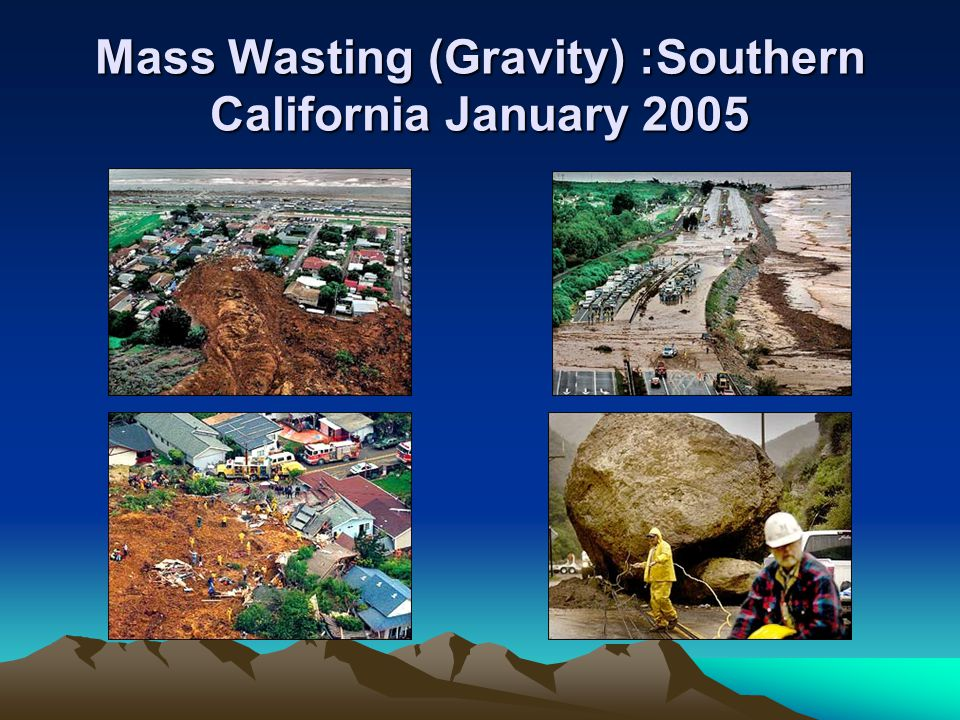 Mass Wasting (Gravity) :Southern California January 2005