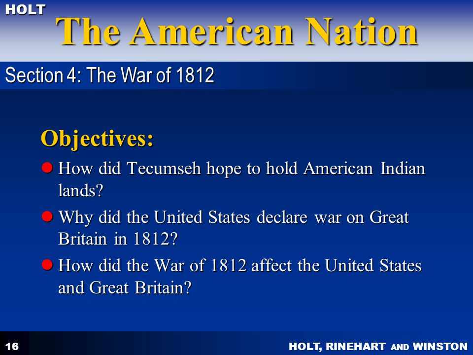 Objectives: Section 4: The War of 1812
