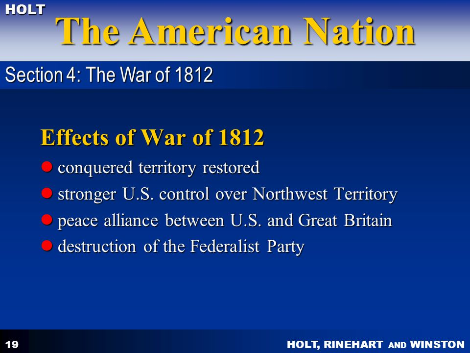 Effects of War of 1812 Section 4: The War of 1812