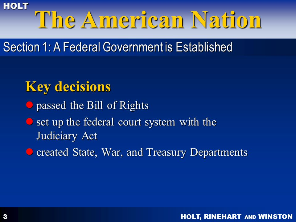 Key decisions Section 1: A Federal Government is Established