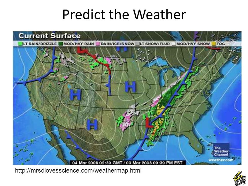 Predict the Weather http://mrsdlovesscience.com/weathermap.html