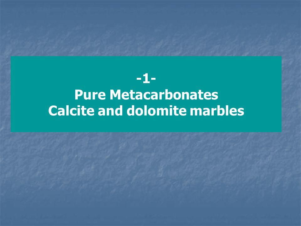 -1- Pure Metacarbonates Calcite and dolomite marbles