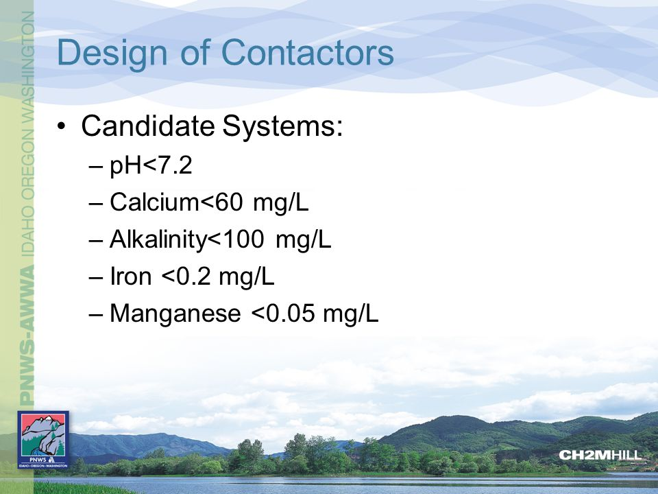 Design of Contactors Candidate Systems: pH<7.2 Calcium<60 mg/L