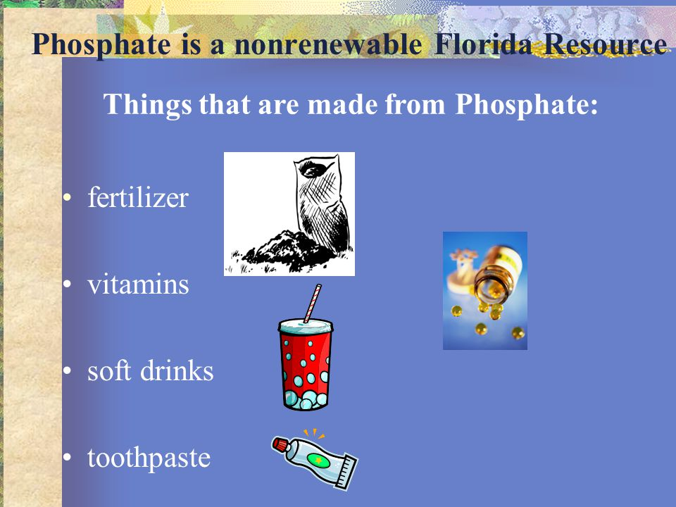 Phosphate is a nonrenewable Florida Resource