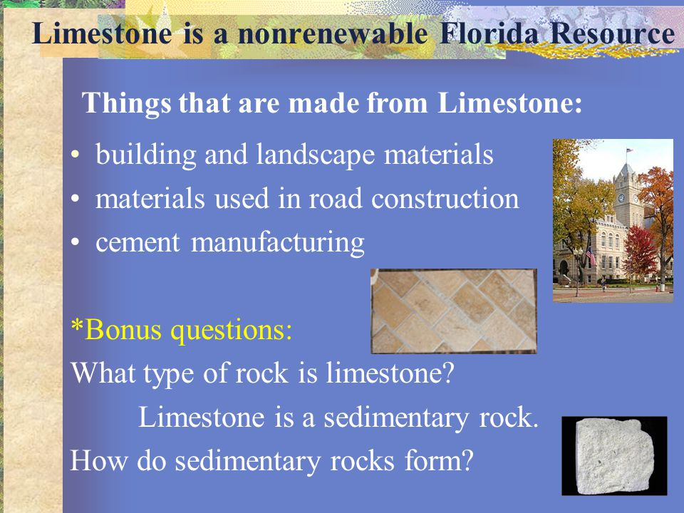 Limestone is a nonrenewable Florida Resource