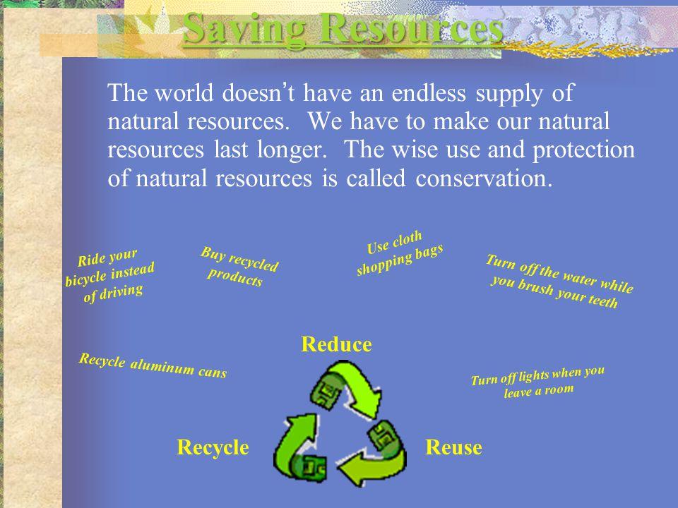 Saving Resources
