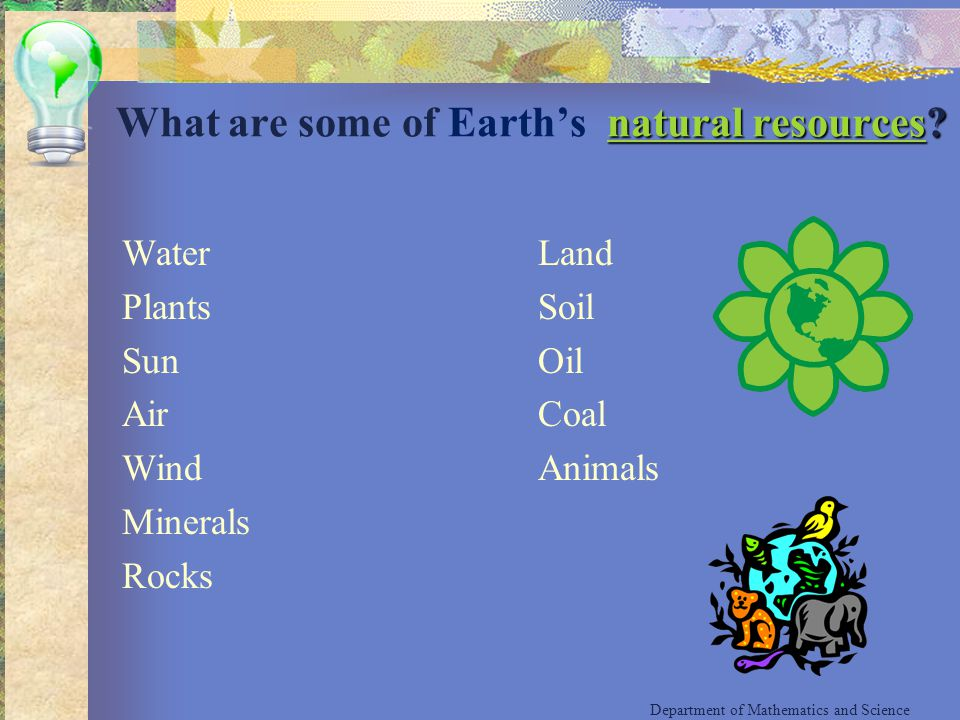 What are some of Earth's natural resources