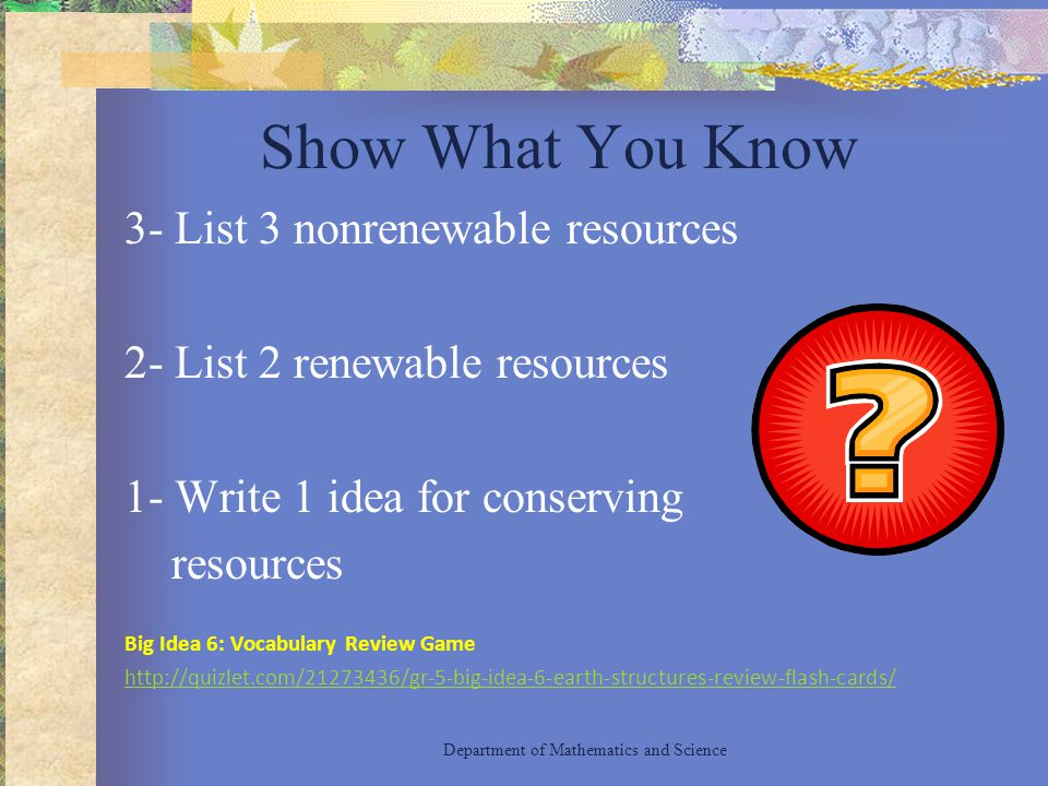 Show What You Know 3- List 3 nonrenewable resources