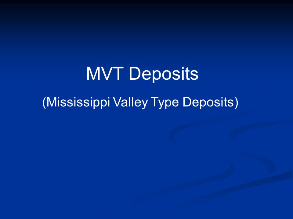 MVT Deposits (Mississippi Valley Type Deposits)