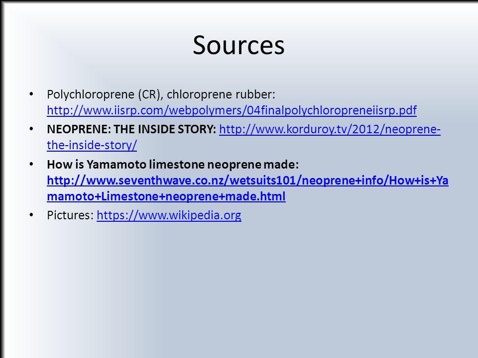 Sources Polychloroprene (CR), chloroprene rubber: http://www.iisrp.com/webpolymers/04finalpolychloropreneiisrp.pdf.